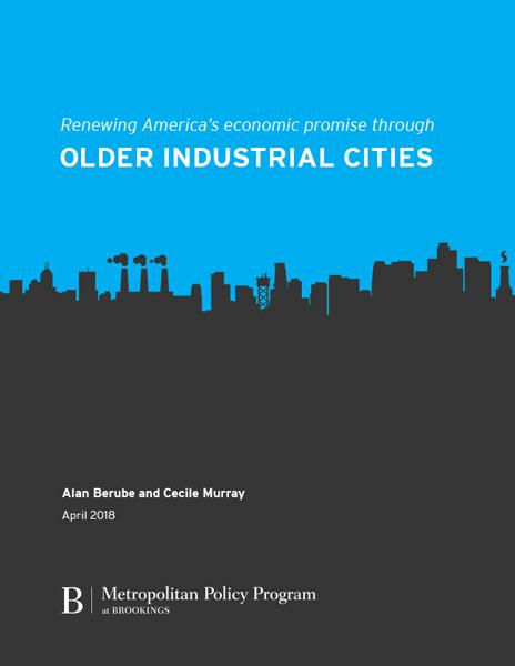 Renewing America's Economic Promise Through Older Industrial Cities